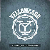 For You, And Your Denial by Yellowcard