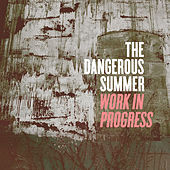 Work In Progress (Single) by The Dangerous Summer