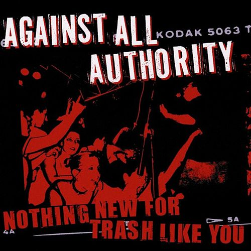 Nothing New For Trash Like You by Against All Authority
