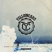 When You're Through Thinking, Say Yes (Acoustic) by Yellowcard
