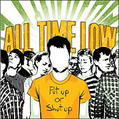 Put Up Or Shut Up by All Time Low