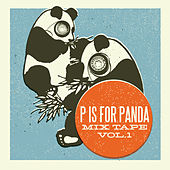 P is For Panda Mixtape Volume 1 by Various Artists