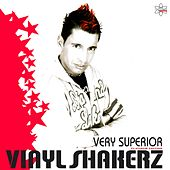 Very Superior (Platinum Edition) by Vinylshakerz
