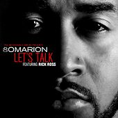 Let's Talk (feat. Rick Ross) by Omarion