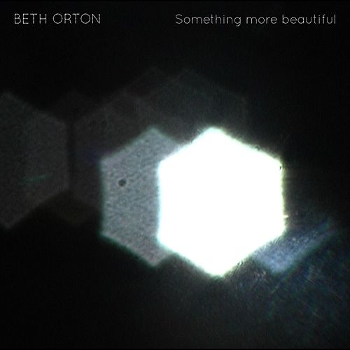 Something more Beautiful by Beth Orton