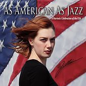 As American As Jazz: A Patriotic Celebration of the USA by Jillaine