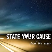 Steal the Stars by State Your Cause