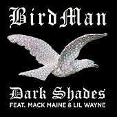 Dark Shades by Birdman