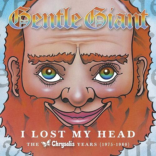 I Lost My Head von Gentle Giant