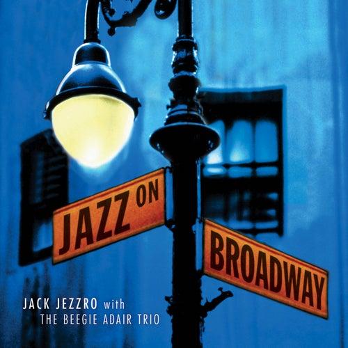 Jazz On Broadway: Jazz Guitar Tribute to Broadway by Jack Jezzro
