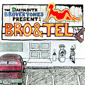 Bro & Tell by The Dartmouth Brovertones