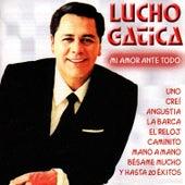 Mi Amor Ante Todo by Lucho Gatica
