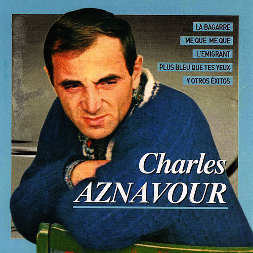 Charles Aznavour by Charles Aznavour