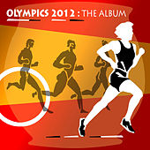 Olympics 2012 -  The Album by Various Artists