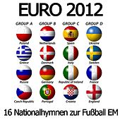 EURO 2012 (16 Nationalhymnen zur Fußball EM) by National Anthems Orchestra Wolgo