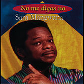 No Me Digas No by Sam Mangwana
