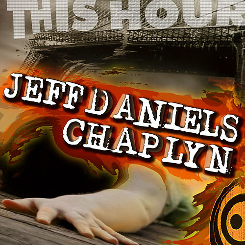 This Hour by Jeff Daniels