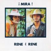 Mira! by Rene Y Rene
