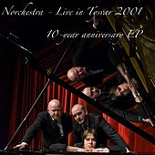 Live in Tysvær 2001 - 10-year anniversary EP by Norchestra