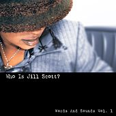 Who Is Jill Scott? (Words And Sounds Vol. 1) von Jill Scott