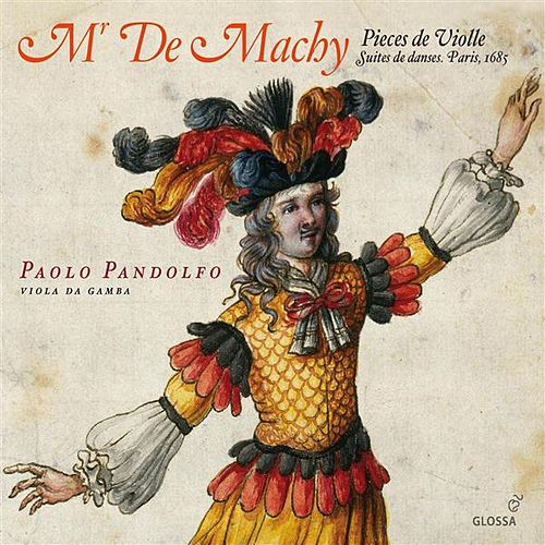 Mr. De Machy: Pieces de Violle by Paolo Pandolfo