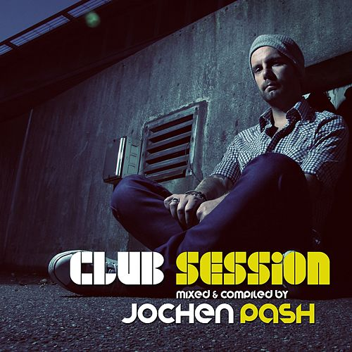 Club Session Presented By Jochen Pash by Various Artists
