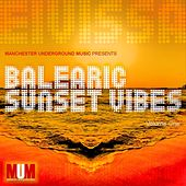 Balearic Sunset Vibes (Volume One) by Various Artists