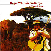 My Land Is Kenya (A Musical Safari) von Roger Whittaker