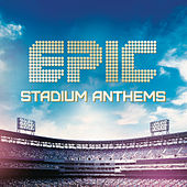 Epic Stadium Anthems by Various Artists