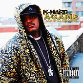 A-G.a.M.E (Against All My Eniemies) by K-Hard
