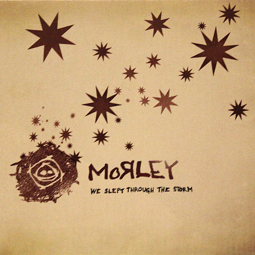 We Slept Through the Storm by Morley