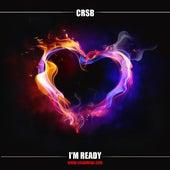 I'm Ready by Crsb