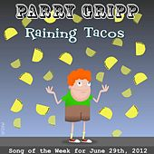 Raining Tacos by Parry Gripp
