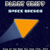 Space Nachos by Parry Gripp