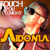 Touch You Tonight EP by Aidonia