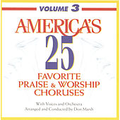 America's 25 Favorite Praise & Worship Choruses, Vol. 3 by Various Artists