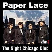 The Night Chicago Died by Paper Lace