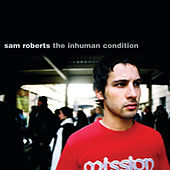 The Inhuman Condition by Sam Roberts