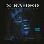 Sacramentally Disturbed by X-Raided
