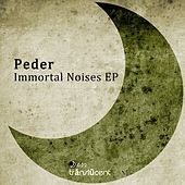 Immortal Noises Ep by Peder