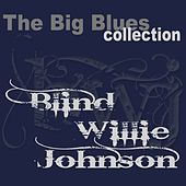 Blind Willie Johnson (The Big Blues Collection) by Blind Willie Johnson