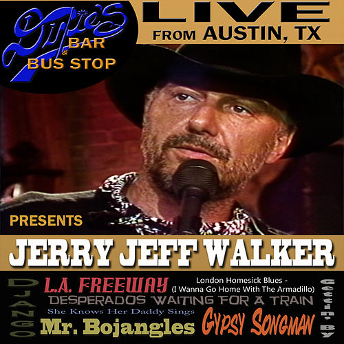 Live From Dixie's Bar & Bus Stop by Jerry Jeff Walker