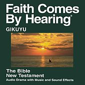 Gikuyu New Testament (Dramatized) by The Bible