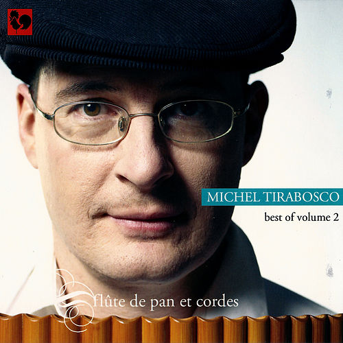 Best of volume 2: Flûte de pan et cordes by Michel Tirabosco