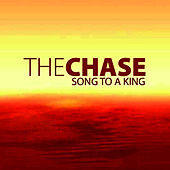 Song to a King by The Chase