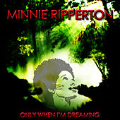 Only When I'm Dreaming by Minnie Riperton