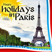 Happy Holidays in Paris. Love Summer in France by Various Artists