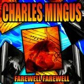 Farewell Farewell by Charles Mingus