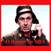El Humor de Gila by Gila