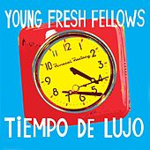 Tiempo De Lujo by Young Fresh Fellows
